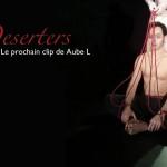 """Deserters"", Franck Chassagnac, Stéphane Botti, Aube L, JUlie Palacin, Adrien Reyre"